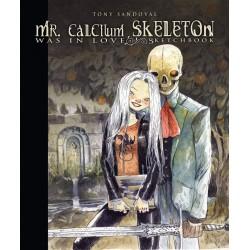 MR. CALCIUM SKELETON WAS IN LOVE