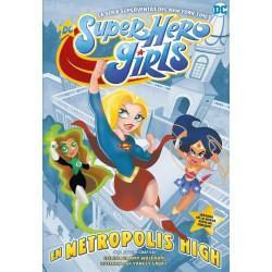 DC SUPER HERO GIRLS: EN METROPOLIS HIGH
