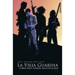 LA VIEJA GUARDIA 02. FUERZA MULTIPLICADA