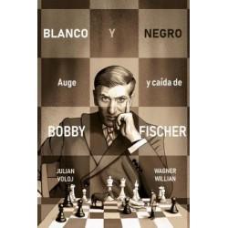 BLANCO Y NEGRO. AUGE Y CAÍDA DE BOBBY FISHER