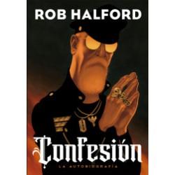 CONFESIÓN. AUTOBIOGRAFÍA DE ROB HALFORD (JUDAS PRIEST)
