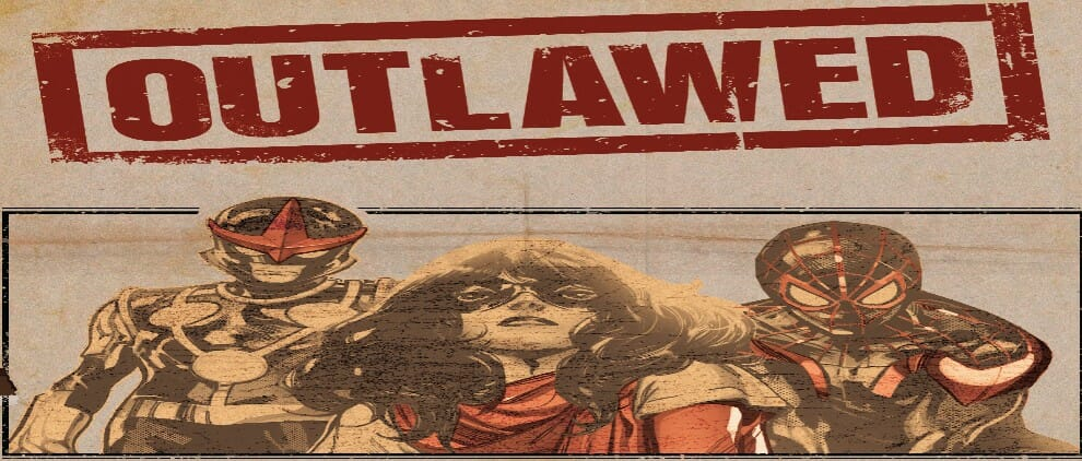 Outlawed Shows Marvel Is Still Reliant On Civil War