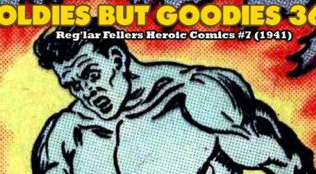 Oldies But Goodies: Reg'lar Fellers Heroic Comics #7 (juillet 1941)