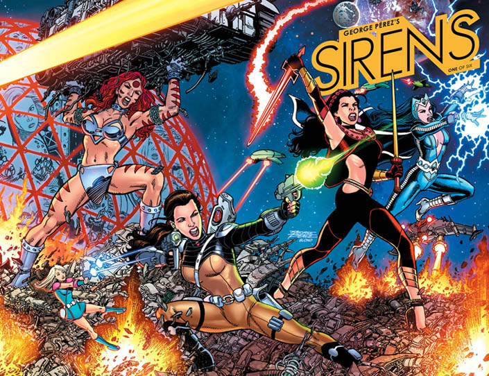 Sirens #1 Cover A GEORGE PÉREZ'S SIRENS #1 Wraparound Cover A by George Pérez