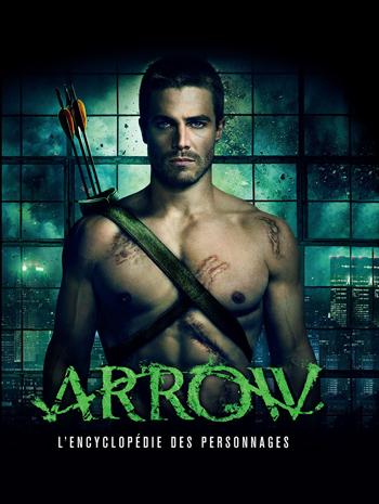 Avant-Première VF : Arrow – L'Encyclopédie des Personnages