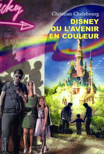Disney ou l'avenir en couleur, de Christian Chelebourg