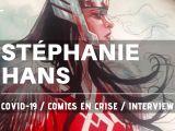 Interview Stéphanie Hans - Comics en crise 02