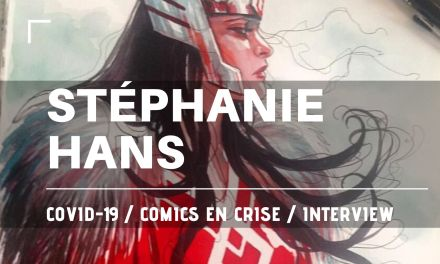 Interview Stéphanie Hans – Comics en crise 02