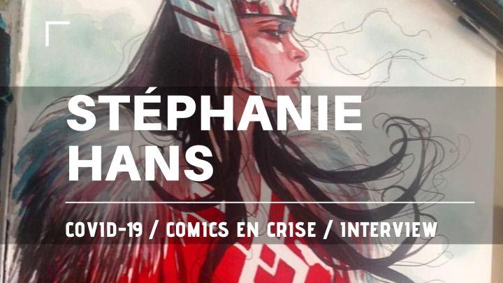Interview Stéphanie Hans – Comics en crise 02