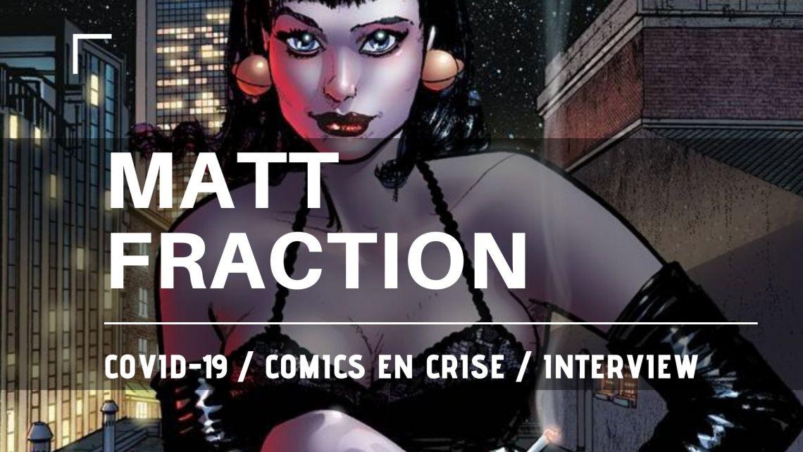 Interview Matt Fraction – Comics en crise 06