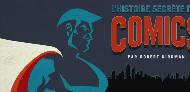 L'Histoire Secrète des Comics par Robert Kirkman, sur Paris Première