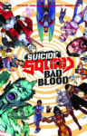 Suicide Squad Bad Blood 96x150 Recent Comic Cover Updates For The Week Ending 2021 05 28