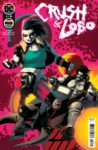 Crush and Lobo 1 spoilers 0 1 scaled 1 98x150 Recent Comic Cover Updates For The Week Ending 2021 06 18