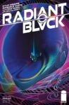 RADIANT BLACK 10 B 98x150 Recent Comic Cover Updates For 2021 08 27