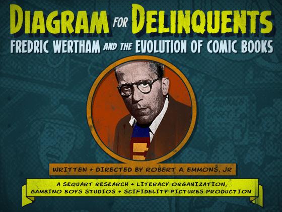 DiagramforDeliquentsPromoCard Sequart announces Fredric Wertham documentary