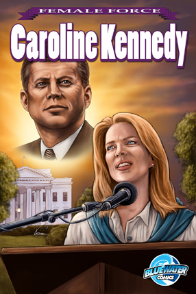KENNEDYSM Caroline Kennedy To Be Featured In Female Force Comic Series