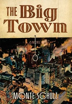 bookcover_bigtow THE BIG TOWN: a tale of dreams and failure