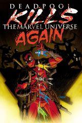Deadpool_Kills_the_Marvel_Universe_Again_1_Cover DEADPOOL KILLS THE MARVEL UNIVERSE one more time