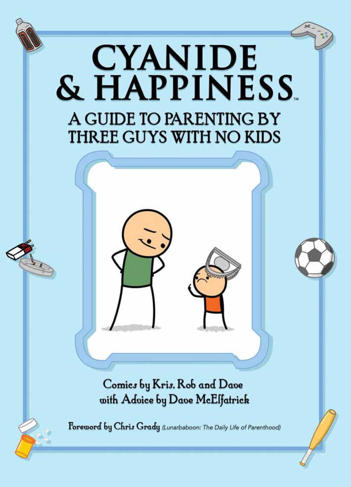 CyanideHappiness_Parenting_SC_PRESS_1 ComicList Previews: CYANIDE AND HAPPINESS A GUIDE TO PARENTING BY THREE GUYS WITH NO KIDS TP