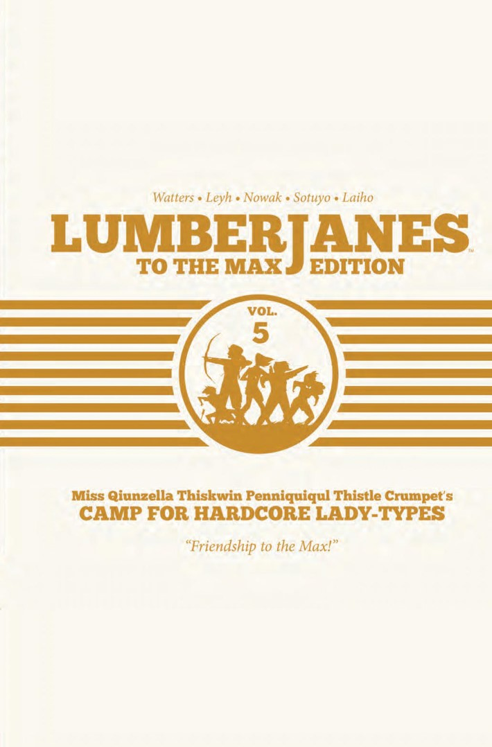 Lumberjanes_Max_HC_v5_PRESS_1 ComicList Previews: LUMBERJANES TO THE MAX EDITION VOLUME 5 HC