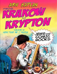 From Krakow to Krypton by Arie Kaplan
