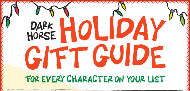 Gift Guides: Dark Horse offers some suggestions for your list