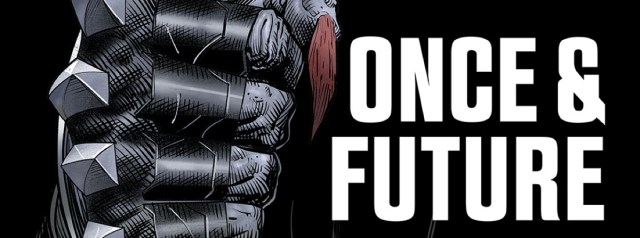 ONCE & FUTURE promoted to ongoing series
