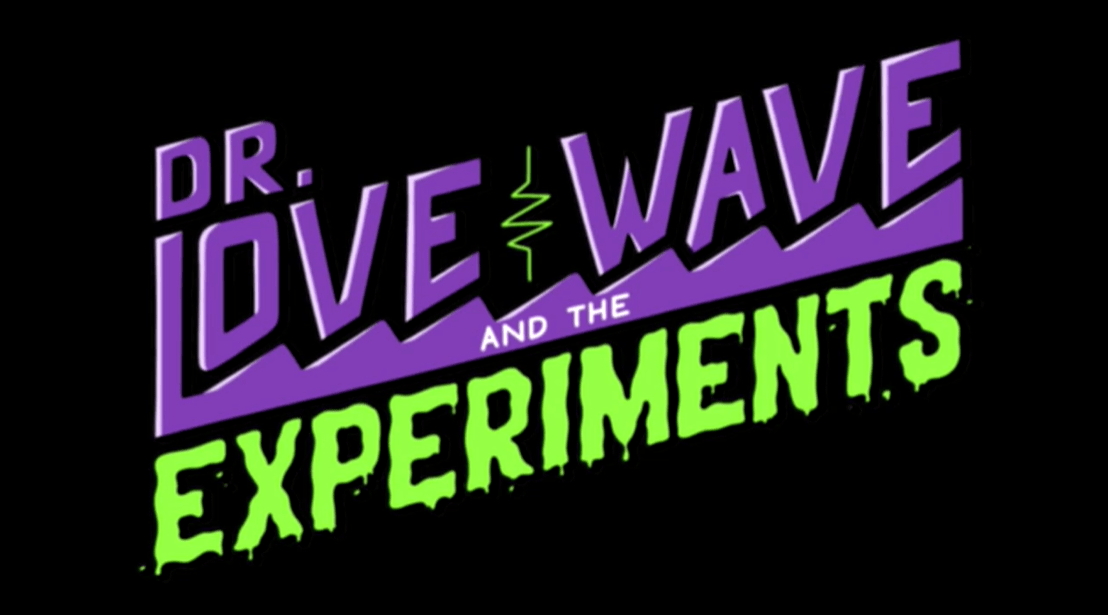 Dr. Love Wave and the Experiments #1