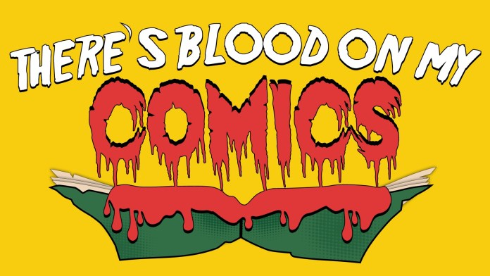 There's Blood On My Comics!