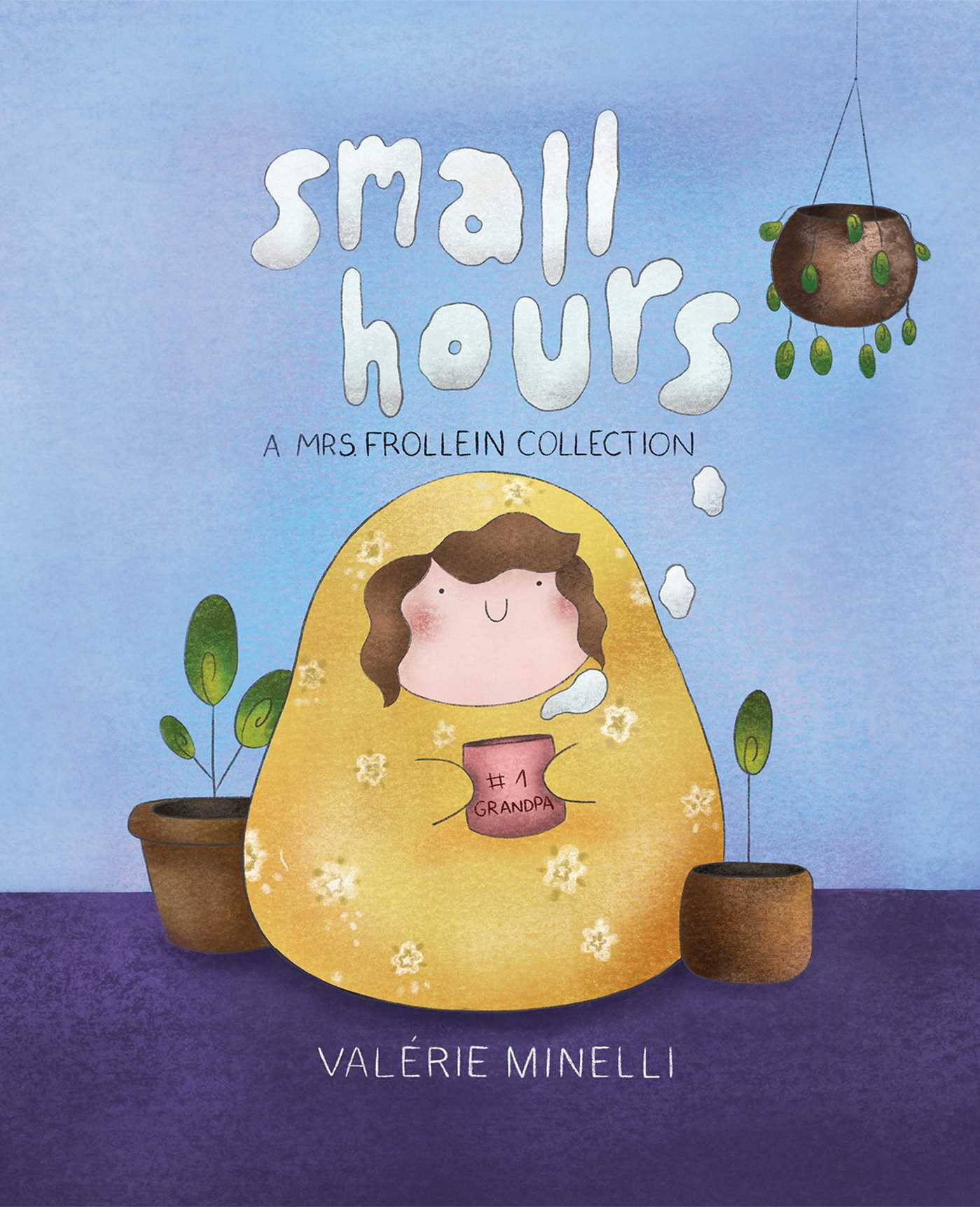 The Mrs. Frollein Collection: Small Hours