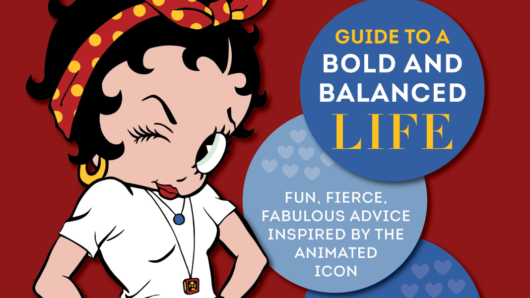 Betty Boops Guide to a Bold and Balanced Life