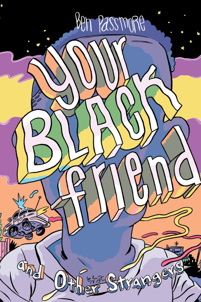 The 100 Best Comics of the Decade: Your Black Friend and Other Strangers