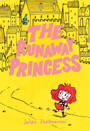 cover of The Runaway Princess by Johan Troïanowski from Random House Graphic.