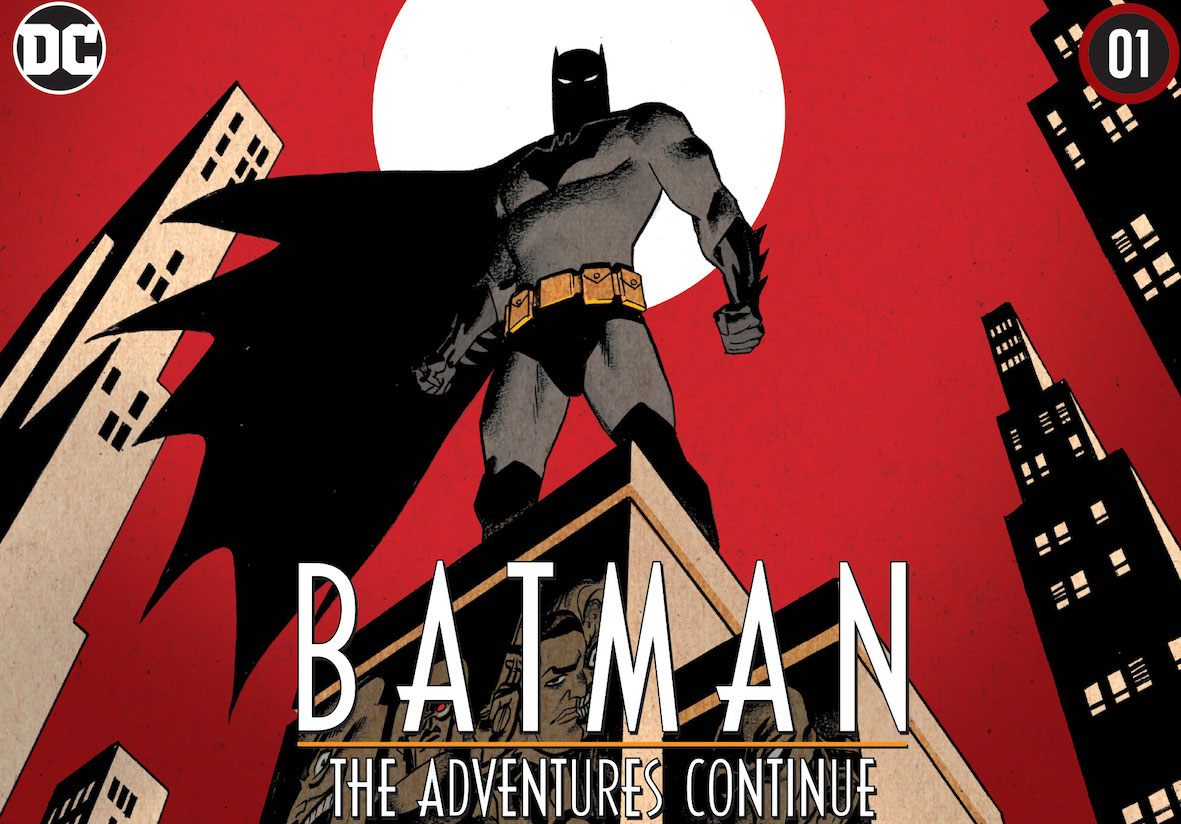DC ROUND-UP: BATMAN THE ADVENTURES CONTINUE has perfect timing