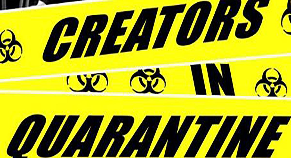 Creators in Quarantine