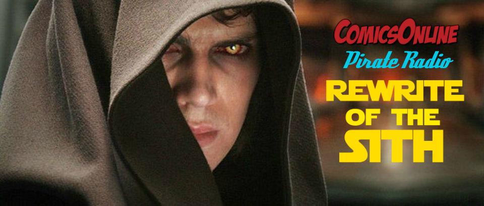 Podcast: ComicsOnline Pirate Radio-Rewrite of the Sith