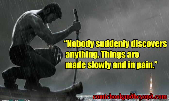 100 wolverine quotes that will teach you to be rough and