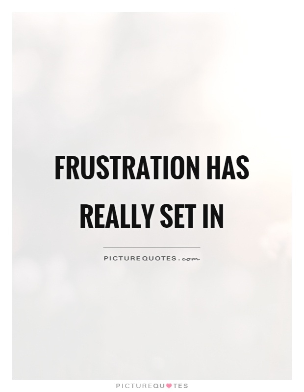 65 best frustration quotes and sayings