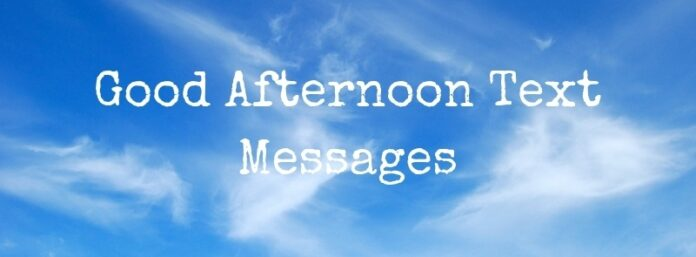 91 good afternoon text messages in 2019 pure love messages