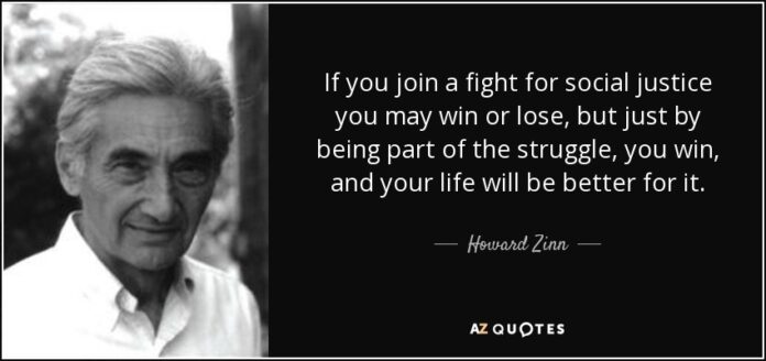 howard zinn quote if you join a fight for social justice