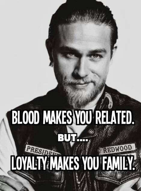 jax teller if you cant trust your familywho can you