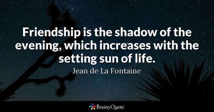 jean de la fontaine friendship is the shadow of the