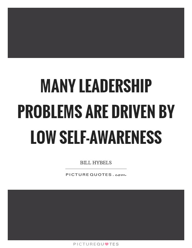many leadership problems are driven low self awareness