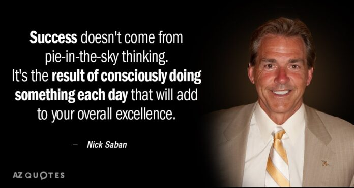 nick saban quote success doesnt come from pie in the sky
