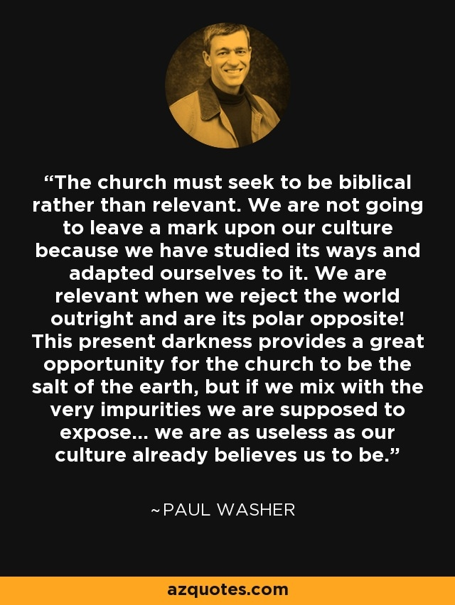 paul washer quote the church must seek to be biblical