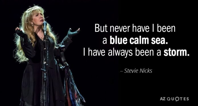 stevie nicks quote but never have i been a blue calm sea