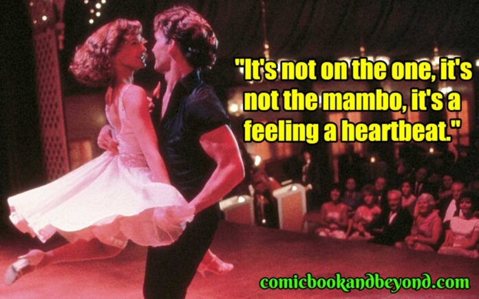 100 dirty dancing quotes from the romantic drama dance