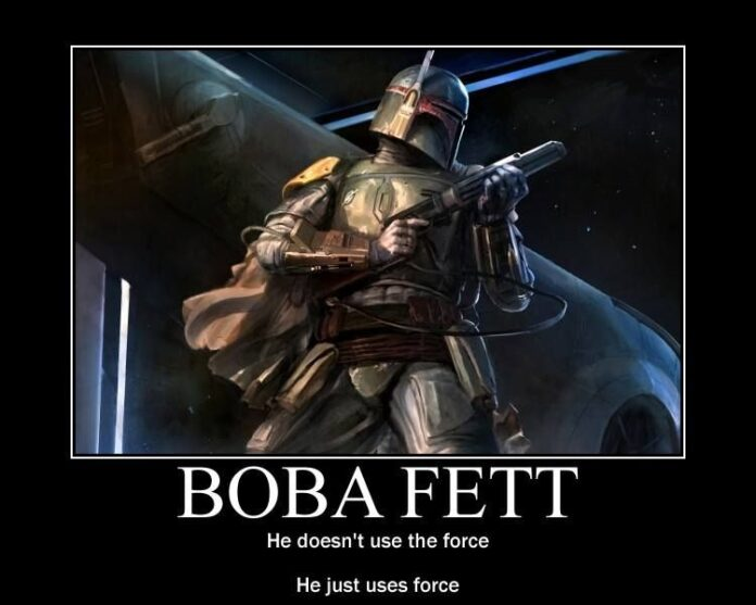 a quote from robot chicken star wars iii boba fett the most