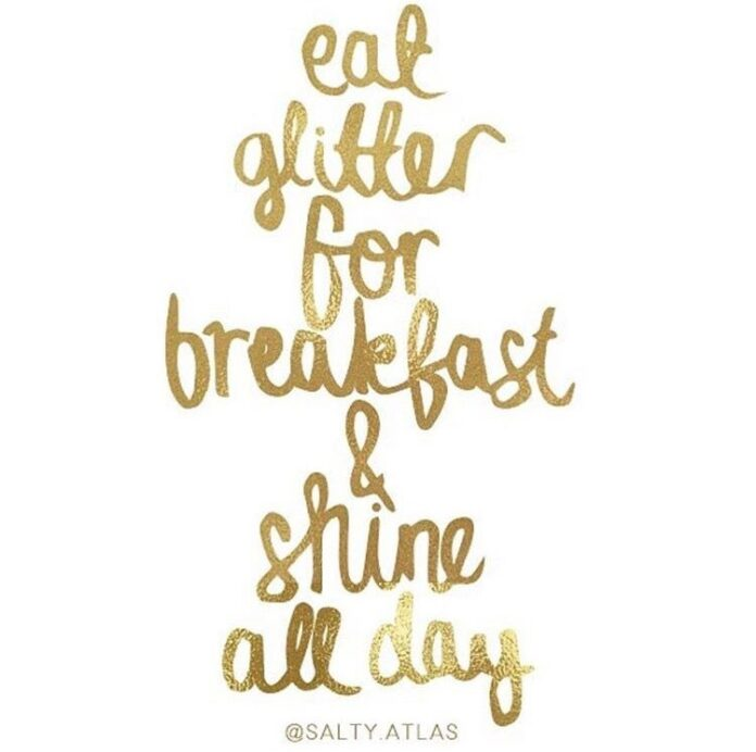 eat glitter for breakfast breakfast quotes brunch quotes