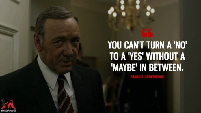 house of cards the best francis underwoods quotes from